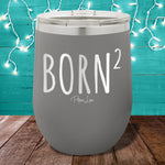 Born Again 12oz Stemless Wine Cup