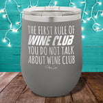The First Rule Of Wine Club  12oz Stemless Wine Cup