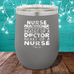 Nurse Practitioner Brains Of A Doctor 12oz Stemless Wine Cup