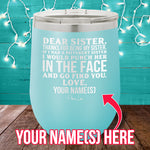 Dear Sister (CUSTOM) 12oz Stemless Wine Cup