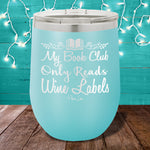 My Book Club Only Reads Wine Labels 12oz Stemless Wine Cup