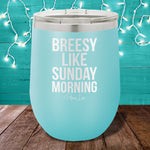 Breesy Like Sunday Morning 12oz Stemless Wine Cup