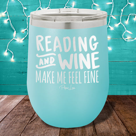 Reading & Wine Make Me Feel Fine 12oz Stemless Wine Cup
