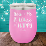You And Me And Wine 12oz Stemless Wine Cup