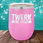 Twerk The Halls 12oz Stemless Wine Cup