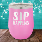 Sip Happens 12oz Stemless Wine Cup