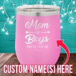 Mom Of Boys (CUSTOM) 12oz Stemless Wine Cup