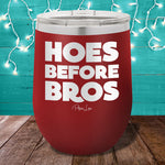 Hoes Before Bros 12oz Stemless Wine Cup