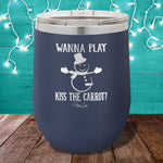 Wanna Play Kiss The Carrot 12oz Stemless Wine Cup