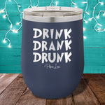 Drink Drank Drunk 12oz Stemless Wine Cup