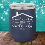 Contracts Then Cocktails 12oz Stemless Wine Cup