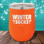 Winter Sucks 12oz Stemless Wine Cup