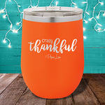 Crazy Thankful 12oz Stemless Wine Cup