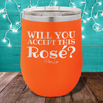 Will You Accept This Rosé 12oz Stemless Wine Cup