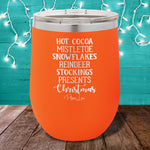 Hot Cocoa, Mistletoe, Snowflakes 12oz Stemless Wine Cup