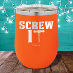 Screw It 12oz Stemless Wine Cup