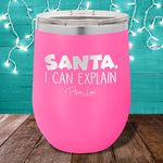 Santa I Can Explain 12oz Stemless Wine Cup