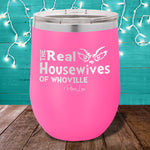 The Real Housewives of Whoville 12oz Stemless Wine Cup