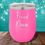Proud Nana 12oz Stemless Wine Cup