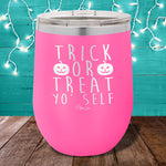 Trick Or Treat Yo Self 12oz Stemless Wine Cup
