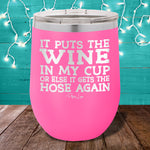 It Puts The Wine In My Cup 12oz Stemless Wine Cup