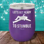 Ready To Stumble 12oz Stemless Wine Cup