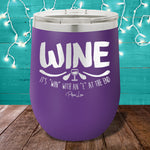 Wine, It's Win With An E 12oz Stemless Wine Cup