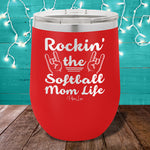 Rockin The Softball Mom Life 12oz Stemless Wine Cup