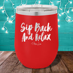 Sip Back and Relax 12oz Stemless Wine Cup