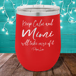 Keep Calm And Mimi Will Take Care Of It 12oz Stemless Wine Cup
