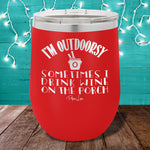 I'm Outdoorsy I Drink Wine on the Porch 12oz Stemless Wine Cup