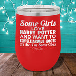 Some Girls Love Harry Potter And Want To Expelliarmus Idiots 12oz Stemless Wine Cup