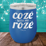 Coze with My Rose 12oz Stemless Wine Cup