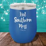 Hot Southern Mess 12oz Stemless Wine Cup