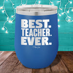 Best Teacher Ever 12oz Stemless Wine Cup