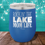 Rockin' The Lake Mom Life 12oz Stemless Wine Cup