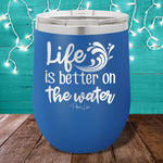 Life Is Better On The Water 12oz Stemless Wine Cup