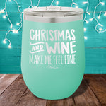 Christmas and Wine Make Me Feel Fine 12oz Stemless Wine Cup