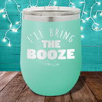 I'll Bring The Booze 12oz Stemless Wine Cup