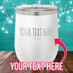 Personalize (CUSTOM) Stemless Wine Cup