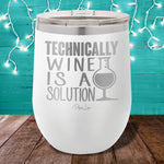 Technically Wine Is A Solution 12oz Stemless Wine Cup