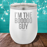 I'm The Boo Guy 12oz Stemless Wine Cup