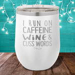 I Run On Wine 12oz Stemless Wine Cup