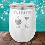 How I Tell Time Stemless Wine Cup