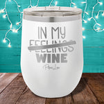 In My Feelings 12oz Stemless Wine Cup