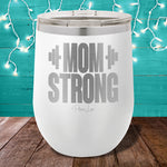 Mom Strong 12oz Stemless Wine Cup
