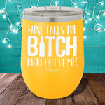 Wine Takes the Bitch Out 12oz Stemless Wine Cup
