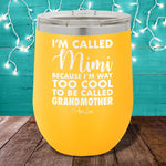 I'm Called Mimi  12oz Stemless Wine Cup