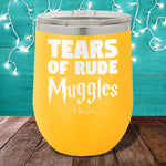 Tears Of Rude Muggles 12oz Stemless Wine Cup
