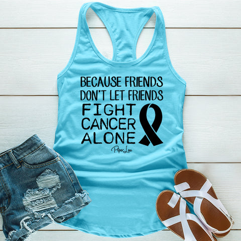 100% Donation - Because Friends Don't Let Friends Fight Cancer Alone